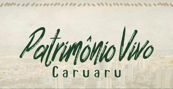 Últimos dias de inscrições para o I Edital do Registro do Patrimônio Vivo de Caruaru